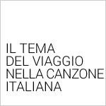 Il tema del viaggio nella canzone italiana
